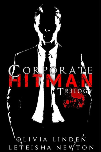 Corporate Hitman Trilogy ebook by LeTeisha Newton,OLIVIA LINDEN