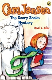 Cam Jansen: The Scary Snake Mystery #17 ebook by Susanna Natti,David A. Adler