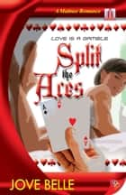 Split the Aces 電子書籍 Jove Belle