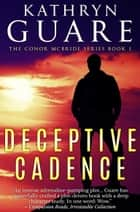 Deceptive Cadence ebook by Kathryn Guare
