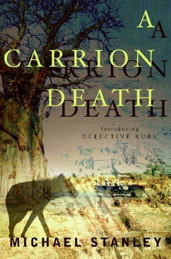 A Carrion Death - Introducing Detective Kubu 電子書籍 by Michael Stanley