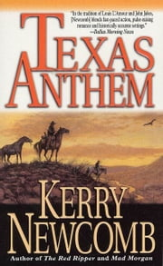 Texas Anthem ebook by Kerry Newcomb