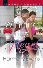 Winning Her Heart ebook by Harmony Evans