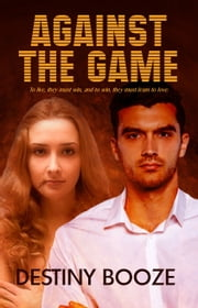 Against the Game ebook by Destiny Booze