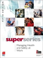 Managing Health and Safety at Work ebook by Institute of Leadership & Management