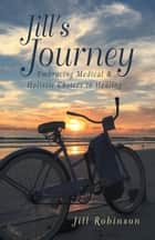 Jill's Journey ebook by Jill Robinson