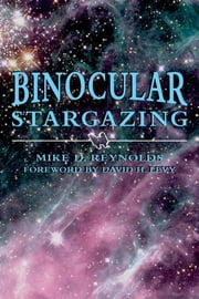 Binocular Stargazing ebook by Mike D. Reynolds,David H. Levy