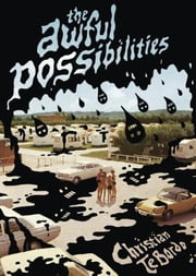 The Awful Possibilities ebook by Christian TeBordo