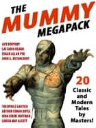 The Mummy MEGAPACK® ebook by Nina Kiriki Hoffman,Arthur Conan Doyle,John Gregory Betancourt,Louisa May Alcott,Lafcadio Hearn