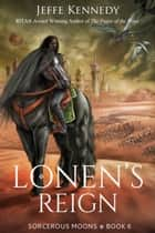 Lonen's Reign ebook by