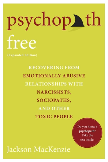 Psychopath free expanded edition ebook by jackson mackenzie psychopath free expanded edition recovering from emotionally abusive relationships with narcissists sociopaths fandeluxe Choice Image
