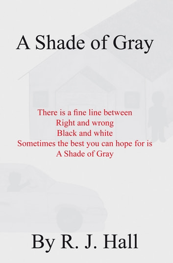 A Shade of Gray ebook by R. J. Hall