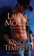 Once Tempted - A Silver Creek Novel ebook by Laura Moore