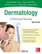McGraw-Hill Specialty Board Review Dermatology A Pictorial Review 3/E ebook by Asra Ali