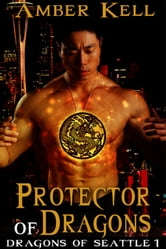 Protector of Dragons - Book 1 ebook by Amber Kell