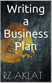 Writing a Business Plan ebook by RZ Aklat