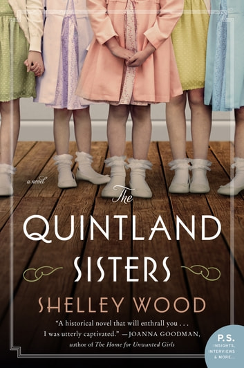 The Quintland Sisters - A Novel ebook by Shelley Wood