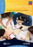 Higher English Language for CfE: Answers and Marking Schemes ebook by Mary M. Firth, Andrew G. Ralston