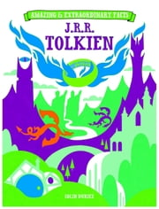 Amazing & Extraordinary Facts: J.R.R. Tolkein ebook by Colin Duriez