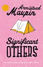 Significant Others - Tales of the City 5 ebook by Armistead Maupin