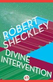 Divine Intervention ebook by Robert Sheckley