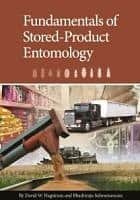 Fundamentals of Stored-Product Entomology ebook by David Hagstrum