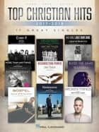 Top Christian Hits of 2017-2018 - 17 Great Singles ebook by Hal Leonard Corp.