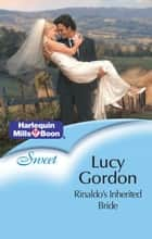 Rinaldo's Inherited Bride ebook by Lucy Gordon