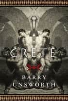 Crete ebook by Barry Unsworth