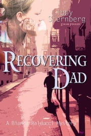 Recovering Dad - A Bianca Balducci Mystery ebook by Libby Sternberg