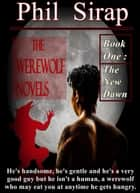 The New Dawn (The Werewolf Novels vol. 1) ebook by