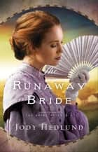 The Runaway Bride (The Bride Ships Book #2) ebook by Jody Hedlund