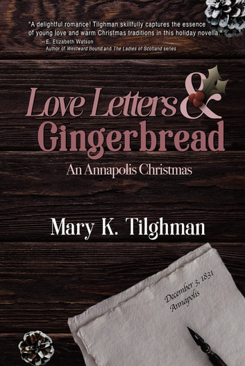Love Letters & Gingerbread - An Annapolis Christmas ebook by Mary K Tilghman