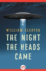 The Night the Heads Came ebook by William Sleator