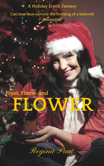 Frost, Flame and Flower ebook by Regina Paul