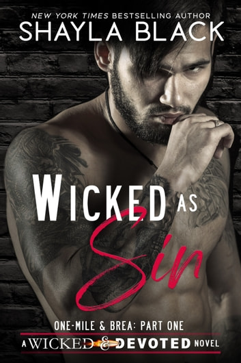 Wicked as Sin (One-Mile & Brea, Part One) ebook by Shayla Black