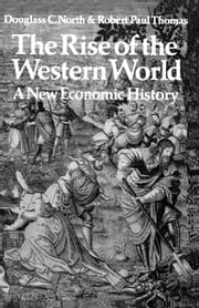 The Rise of the Western World: A New Economic History ebook by North, Douglass C.