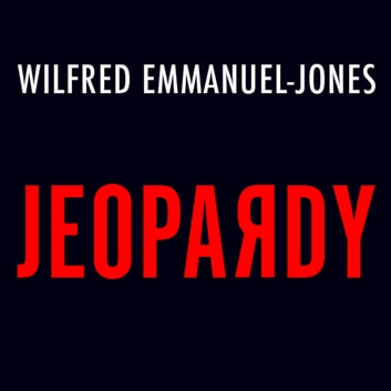 Jeopardy - The Danger of Playing It Safe on the Path to Success audiobook by Wilfred Emmanuel-Jones
