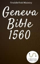 Geneva Bible 1560 ebook by Truthbetold Ministry