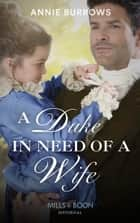A Duke In Need Of A Wife (Mills & Boon Historical) ebook by Annie Burrows