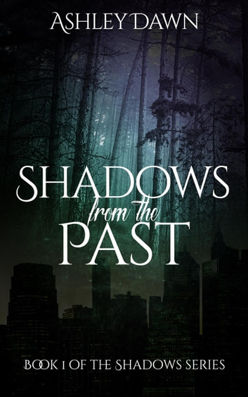 Shadows From The Past - Shadows Series, #1 ebook by Ashley Dawn