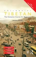 Colloquial Tibetan - The Complete Course for Beginners ebook by Jonathan Samuels