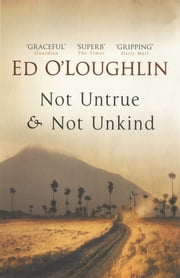 Not Untrue and Not Unkind: A Novel ebook by Ed O'Loughlin