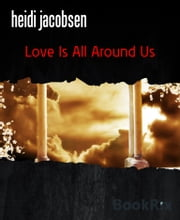 Love Is All Around Us ebook by Heidi Jacobsen