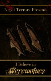 I Believe In Werewolves ebook by Night Terrors