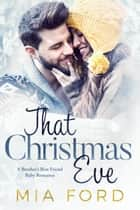 That Christmas Eve ebook by Mia Ford