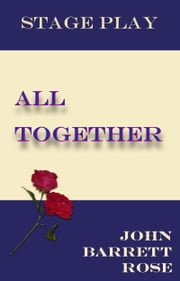 All Together ebook by John Barrett Rose