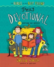 The Bible Is My Best Friend--Family Devotional - 52 Devotions for Families ebook by Sheila Walsh,Sarah Horne