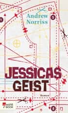 Jessicas Geist eBook by Andrew Norriss, Christiane Steen