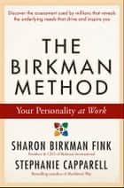 The Birkman Method - Your Personality at Work ebook by Sharon Birkman Fink, Stephanie Capparell
